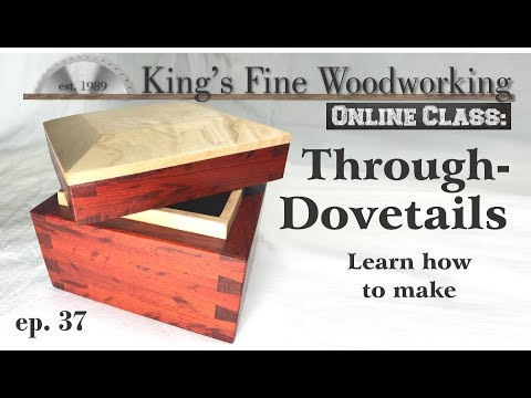 37 - How to make Through Dovetail joints Online Class