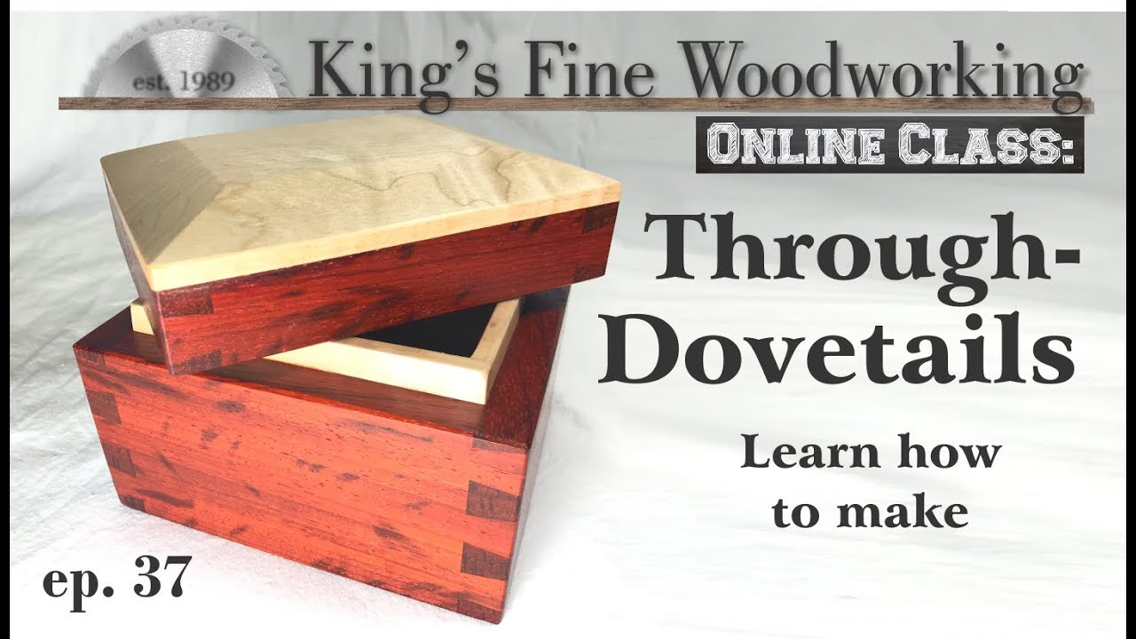 37 How To Make Through Dovetail Joints Online Class In 4k Video