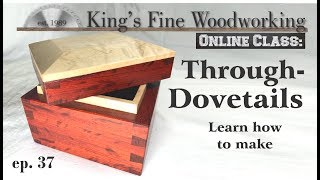 37 - How to make Through Dovetail joints Online Class in 4K video