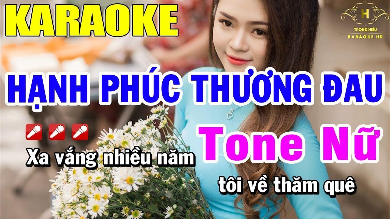 Karaoke Hạnh Phúc Thương Đau Tone Nữ Nhạc Sống | Trọng Hiếu