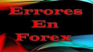 Errores en Forex, para ganar dinero en forex evita estos errores