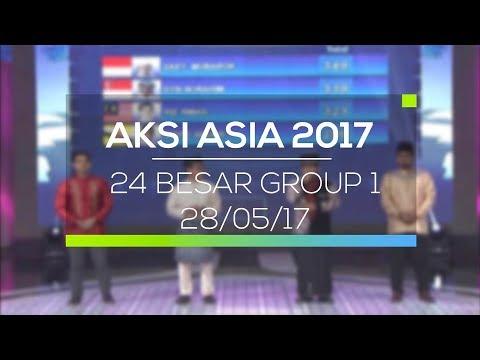 Highlight Aksi Asia 2017  - 24 Besar Group 1 28/05/17