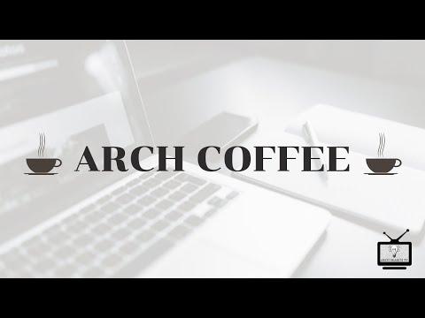 Arch Hoje: Arch Especial - Compilado Arch Coffee