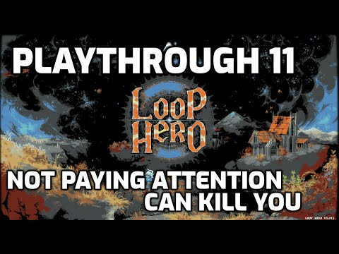 Loop Hero Playthrough - 11 - Not Paying Attention Can Kill You (and the first Watchtower of Many) |
