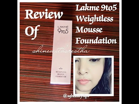 Lakme 9to5 Weightless Mousse Foundation Review