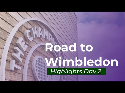 Road To Wimbledon 2019 🌱– Highlights Day 2