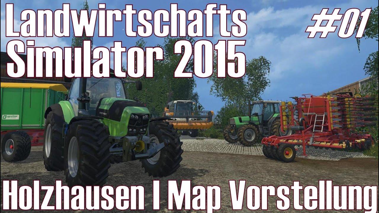 LS15 I Mod #01 ★ Holzhausen I Map Vorstellung ★ Landwirtschafts Simulator  2015 [Deutsch/HD]
