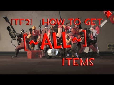[TF2] How to get ALL ITEMS