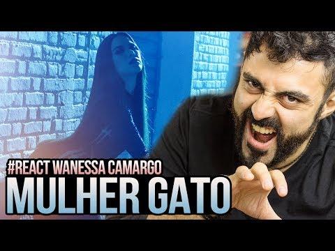 REAGINDO a Wanessa Camargo - Mulher Gato (Vídeo Oficial)