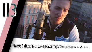 """Harót Balàzs / Tóth Dàvid / Horvàth """"Tojàs"""" Gàbor - R.kelly / I Believe I can fly Acoustic cover"""