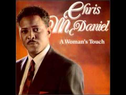 Chris Mcdaniel - A Woman's Touch.wmv