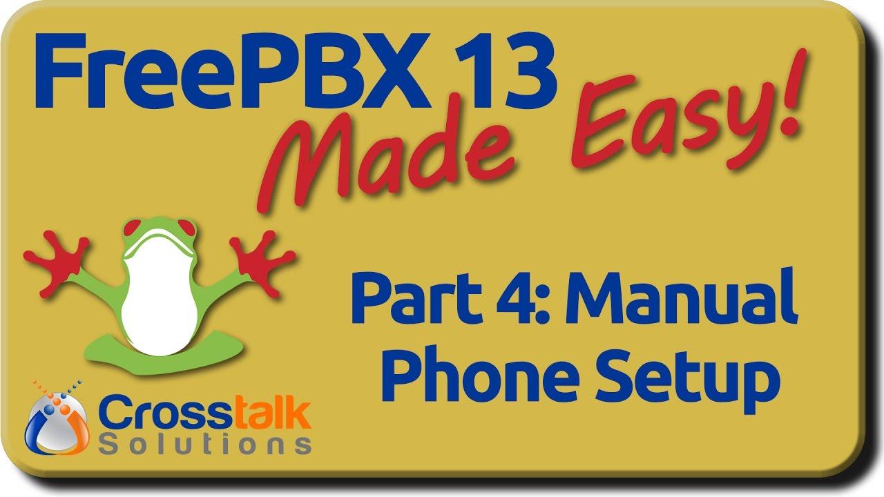 FreePBX 13 Made Easy - Part 4 - Manual Phone Setup