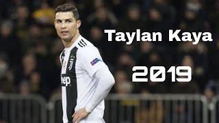 Ronaldo-Taylan Kaya Dur Yada Koş Bana 2019 HD
