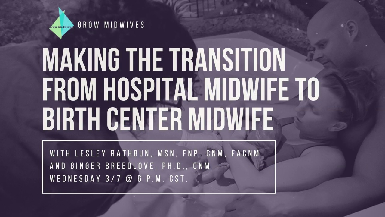 Grow Midwives: Transitioning from Hospital to Birth Center