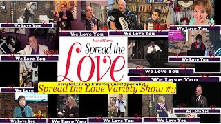 """Spreading the Love"" VARIETY SHOW #3 - Assisted Living Entertainment Specialist"