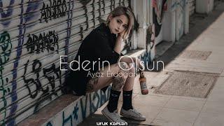 Ayaz Erdogan - Ederin Olsun  Ufuk Kaplan Remix  Resimi