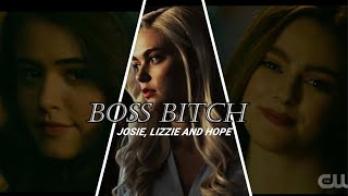 Hope, Josie And Lizzie || Boss Bitch [Legacies]
