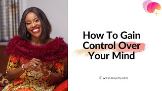 Module 2 Lesson 2 How to gain control over your mind