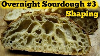 The Overnight Sourdough Bread Part 3  Shaping and Proof- Super Sticky Wet