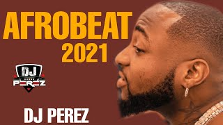 🔥TOP AFROBEAT VIDEO MIX | NAIJA 2021 | AMAPIANO | FEB 2021 | DJ PEREZ(Patoranking,Omah Lay,Davido)