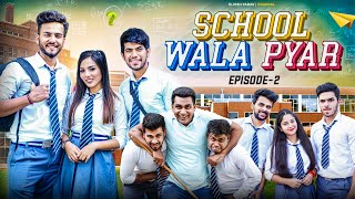 School Wala Pyar || Episode 2 || Elvish Yadav