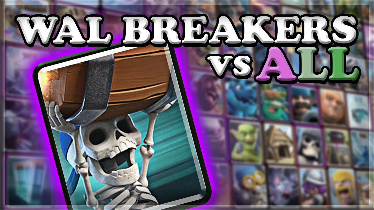 Everything Stops Wall Breakers Vs Clash Royale