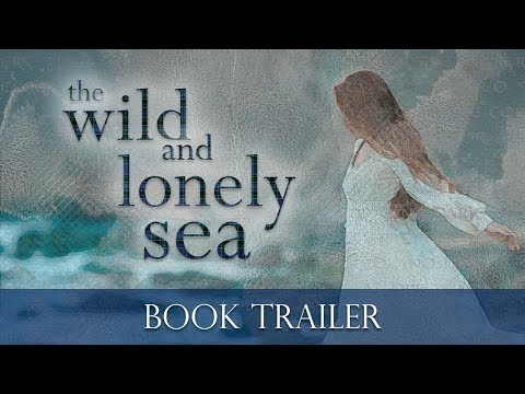 The Wild and Lonely Sea Book Trailer (Historical Fantasy Novella)