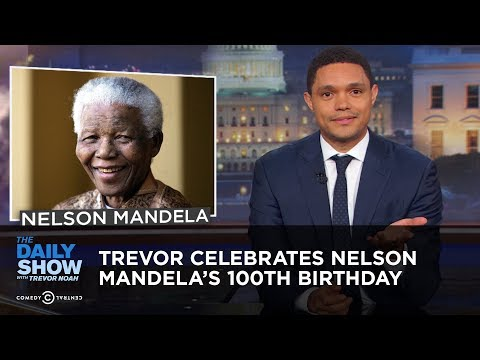 Trevor Celebrates Nelson Mandela's 100th Birthday | The Daily Show thumbnail