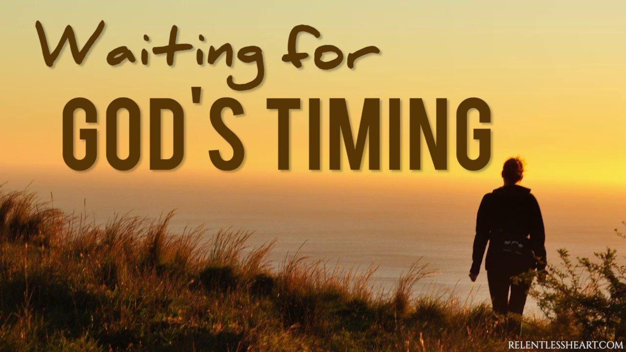Image result for WAITING ON GOD'S TIMING