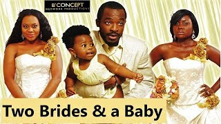 TWO BRIDES  A BABY  Stella Damasus Oc Ukeje