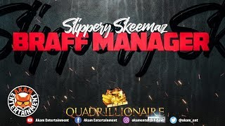 Slippery Skeemaz - Braff Manager [Quadrillionaire Riddim] February 2019