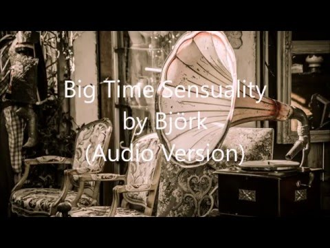 Big Time Sensuality - Björk (Fluke Minimix Audio Version)
