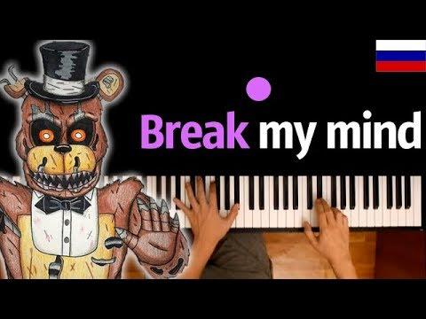 Фнаф - Break My Mind (НА РУССКОМ) Feat. SayMaxWell ● караоке | PIANO_KARAOKE ● ᴴᴰ + НОТЫ & MIDI