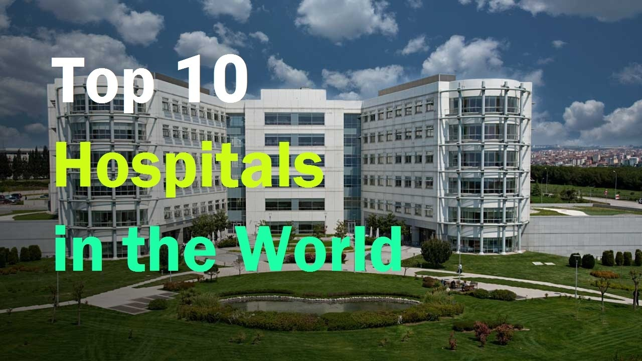 Top 10 Hospital in the world