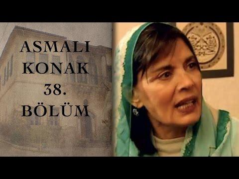 ASMALI KONAK 38. Bölüm