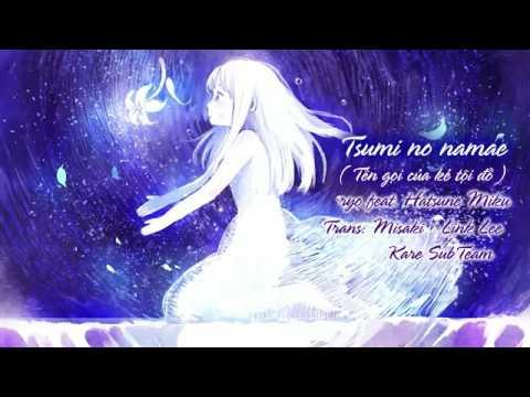 Ryo (supercell) Ft. Hatsune Miku - Tsumi No Namae [vietsub]