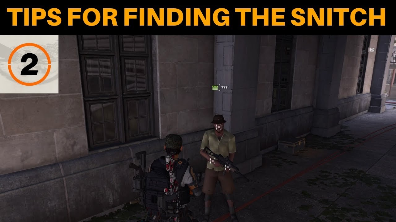 The Division 2 - TIPS FOR FINDING THE SNITCH!