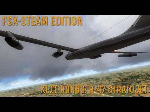 FSX SE] KLIT BONUS: B-47E STRATOJET - YouTube