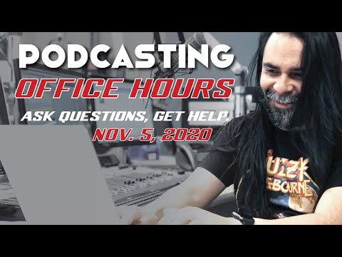 Podcasting Office Hours - Come With Your Questions
