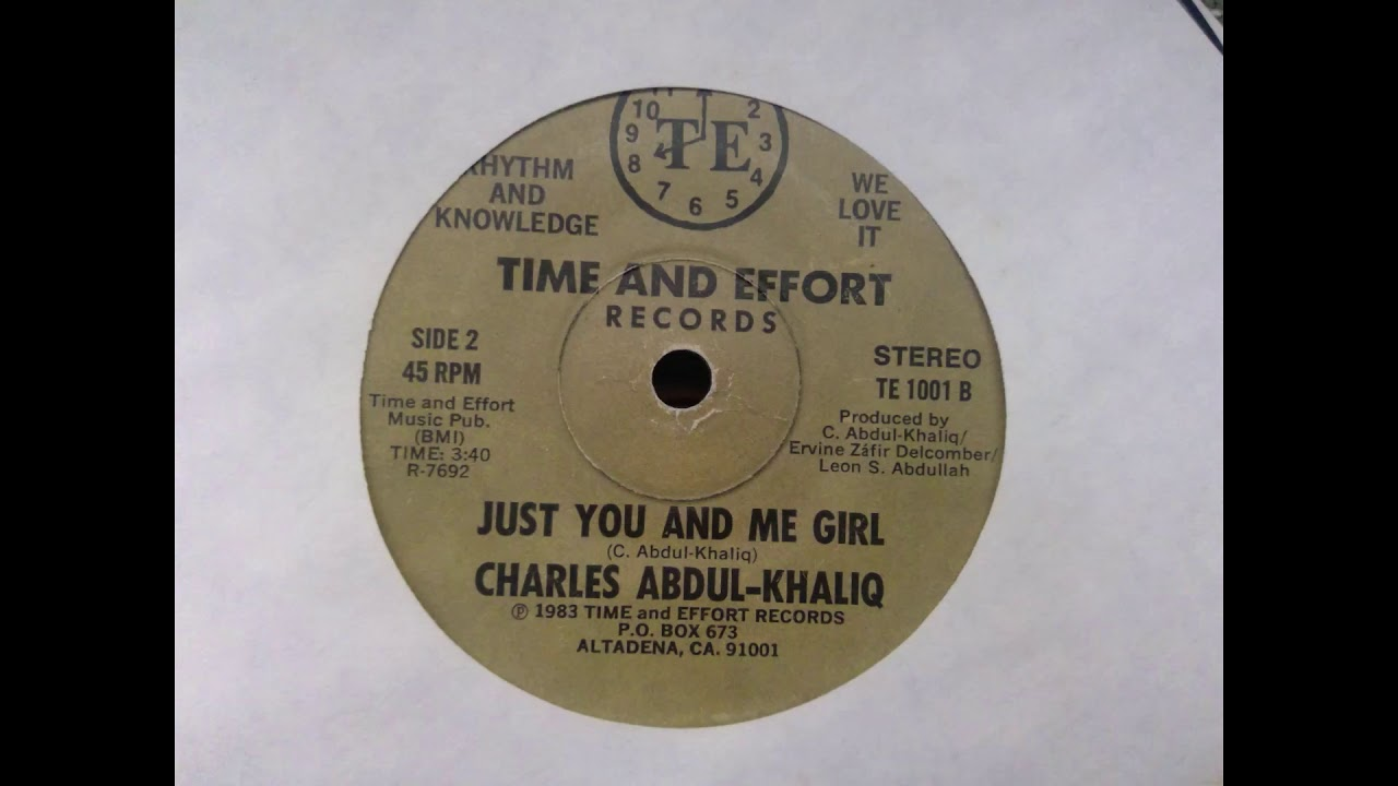 Charles Abdul-Khaliq Just You And Me Girl - Time And Effort Records - SUPER  Rare Disco Funk 45