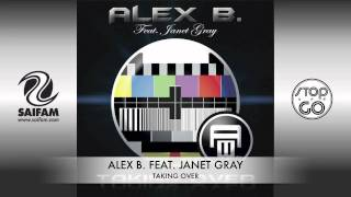 Alex B. Feat. Janet Gray - Taking Over
