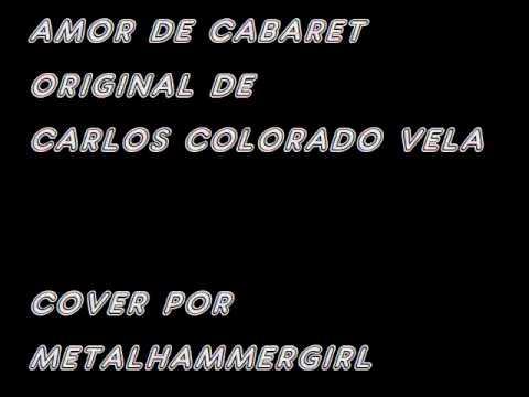 Amor de cabaret/Carlos Colorado Vela