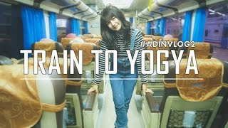 #ADINVLOG2 | TRAIN TO YOGYA