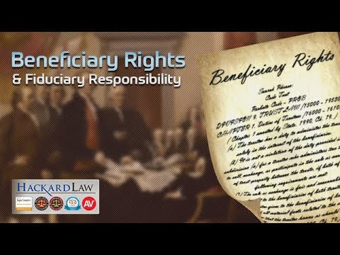 Trust Beneficiary Rights | Fiduciary Responsibility