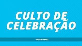 Culto de Celebração | Pr. Jeremias Pereira | 17h - 08/03/2020