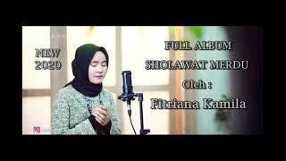"""Sholawat Merdu oleh """"FITRIANA KAMILA"""" Full Album terbaru 2020"""