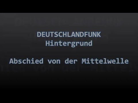DLF Hintergrund - Abschied Mittelwelle