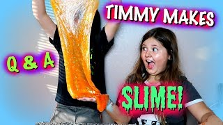 TIMMY MAKES SLIME for the 1st time and Q & A