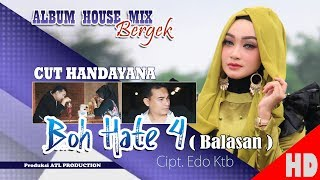 Cut Handayana - Boh Hate 4   Balasan     Albu House Mix Bergek Boh Hate 4   Hd V