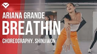 Ariana Grande - Breathin | 안무 Dance Choreography - 신지원 ShinJiWon | Girlish Class by LJ DANCE